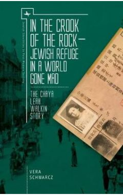 In the Crook of the Rock: Jewish Refuge in a World Gone Mad - The Chaya Leah Walkin Story