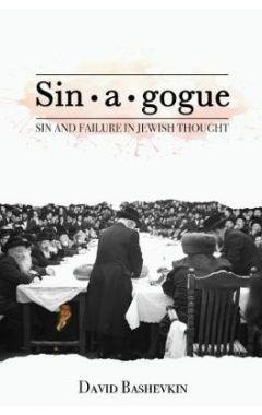 Sin*a*gogue: Sin & Failure in Jewish Thought