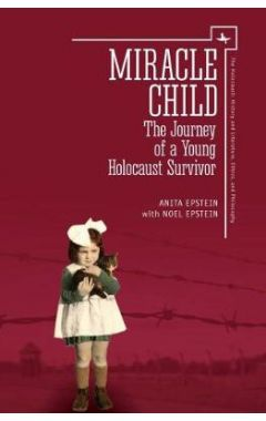 Miracle Child: The Journey of a Young Holocaust Survivor