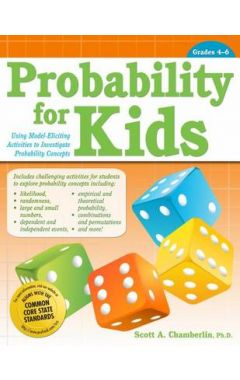 PROBABILITY FOR KIDS GRADES 4-6: USING MODEL-ELICITING ACTIVITIES TO INVESTIGATE PROBABILITY CONCEPT