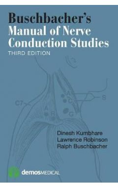 Buschbacher's Manual of Nerve Conduction Studies 3e