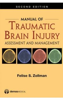 Manual of Traumatic Brain Injury 2e: Assessment and Management