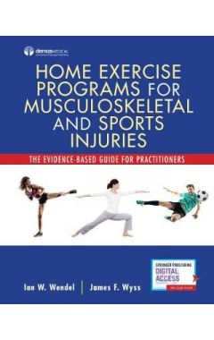 Home Exercise Programs for Musculoskeletal and Sports Injuries: The Evidence-Based Guide for Practit