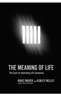 The Meaning Of Life: A Case for Abolishing Life Sentences