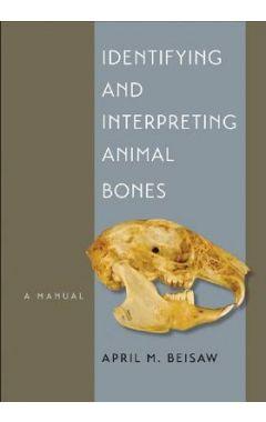 [used] Identifying and Interpreting Animal Bones: A Manual