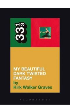 33/3 : KANYE WEST'S MY BEAUTIFUL DARK TWISTED FANTASY
