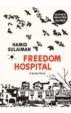 Freedom Hospital: A Syrian Story