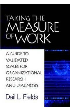 Taking the Measure of Work: A Guide to Validated Measures for Organizational Research and Diagnosis