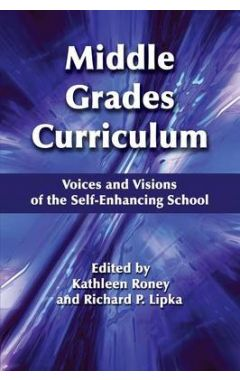 Middle Grades Curriculum: Voices and Visions of the Self-Enhancing School