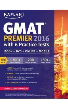KAPLAN GMAT PREMIER 2016: WITH 6 PRACTICE TESTS
