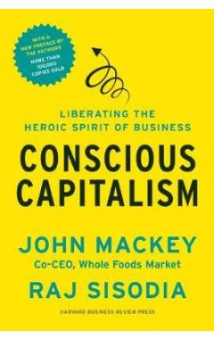 CANSCIOUS CAPITALISM   (WITH NEW PREFACE)