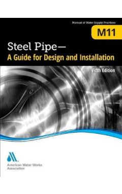 M11 STEEL PIPES: A GUIDE FOR DESIGN AND INSTALLATION, FIFTH EDITION