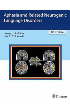 Aphasia and Related Neurogenic Language Disorders 5e