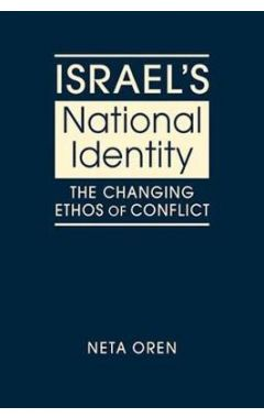Israel's National Identity: The Changing Ethos of Conflict