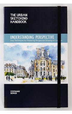 THE URBAN SKETCHING HANDBOOK : UNDERSTANDING PERSPECTIVE