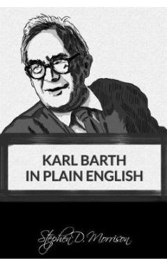 Karl Barth in Plain English