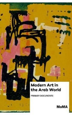 Modern Art in the Arab World: Primary Documents