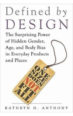 Defined by Design: The Surprising Power of Hidden Gender, Age, and Body Bias in Everyday Products an