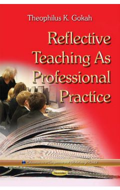 REFLECTIVE TEACHING AS PROFESSIONAL PRACTICE