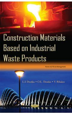 Construction Materials Based on Industrial Waste Products
