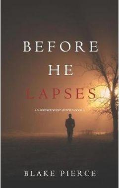 Before He Lapses (a MacKenzie White Mystery-Book 11)