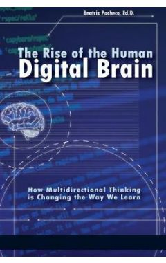 THE RISE OF THE HUMAN DIGITAL BRAIN
