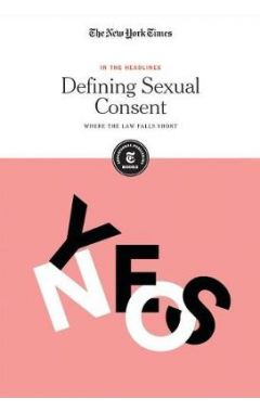 Defining Sexual Consent: Where the Law Falls Short