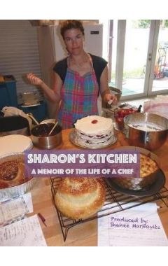 Sharon's Kitchen: A Memoir of the Life of a Chef
