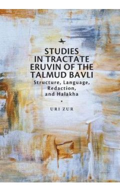 [pod] Studies in Tractate Eruvin of the Talmud Bavli: Structure, Language, Redaction, and Halakha