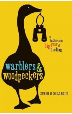 Warblers & Woodpeckers: A Father-Son Big Year of Birding