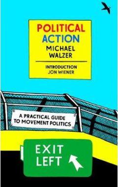 Political Action: A Practical Guide To Movement Politics