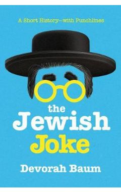 The Jewish Joke: A Short History?with Punchlines