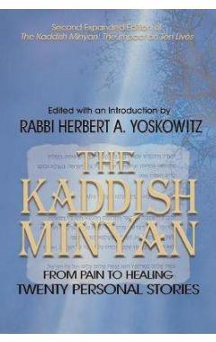 The Kaddish Minyan: From Pain Toi Healing: Twenty Personal Stories