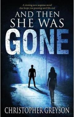 And Then She Was Gone: A Riveting New Suspense Novel