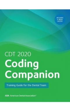 Cdt 2020 Coding Companion: Training Guide for the Dental Team