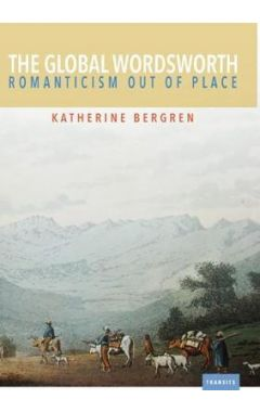 The Global Wordsworth: Romanticism Out of Place