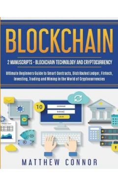 Blockchain: Blockchain Technology and Cryptocurrency: Ultimate Beginner's Guide to Smart Contracts,