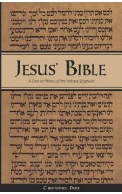 Jesus' Bible: A Concise History of the Hebrew Scriptures