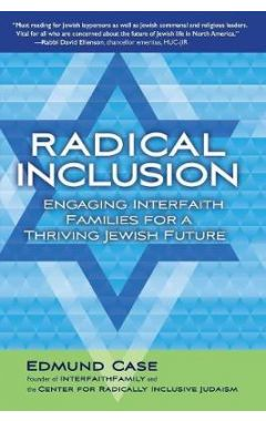 Radical Inclusion: Engaging Interfaith Families for a Thriving Jewish Future