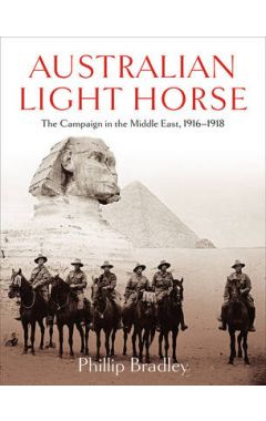 (USED) AUSTRALIAN LIGHT HORSE: THE CAMPAIGN IN THE MIDDLE EAST 1916-1918