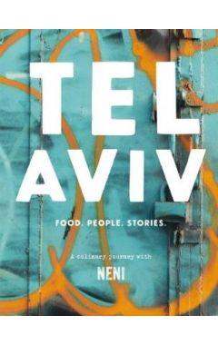 Tel Aviv: Food. Stories. People
