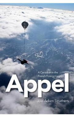 Appel: A Canadian in the French Foreign Legion
