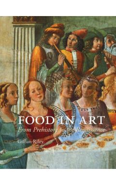 Food in Art: From Prehistory to Renaissance