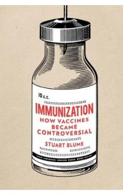 Immunization: How Vaccines Became Controversial