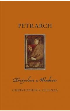 Petrarch: Everywhere a Wanderer