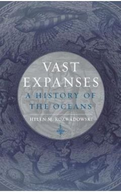 Vast Expanses: A History of the Oceans
