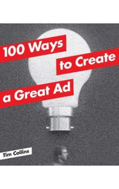 100 WAYS TO GREATE A GREAT AD