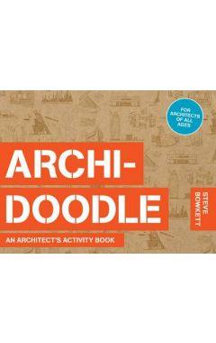Archi-Doodle: An Architect's Activity Book