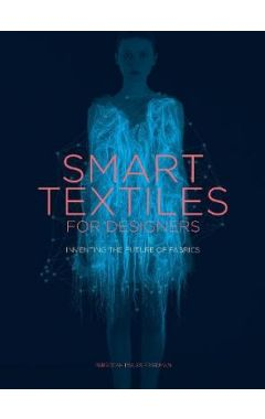 SMART TEXTILES FOR DESIGNERS