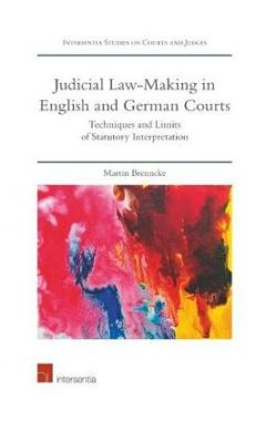 Judicial Law-making in English and German Courts: Techniques and Limits of Statutory Interpretation: